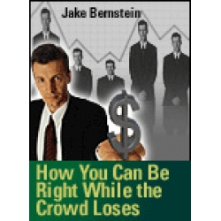 Jake Bernstein – How You Can Be Right While the Crowd Loses